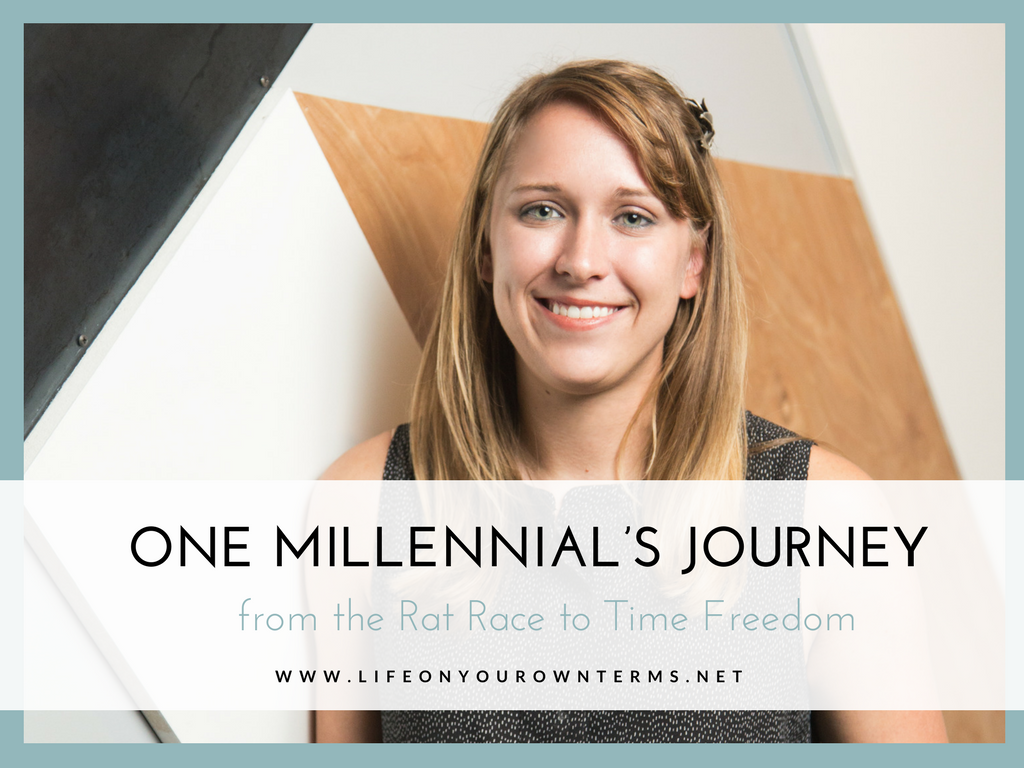 One Millennial's Journey from the Rat Race to Time Freedom