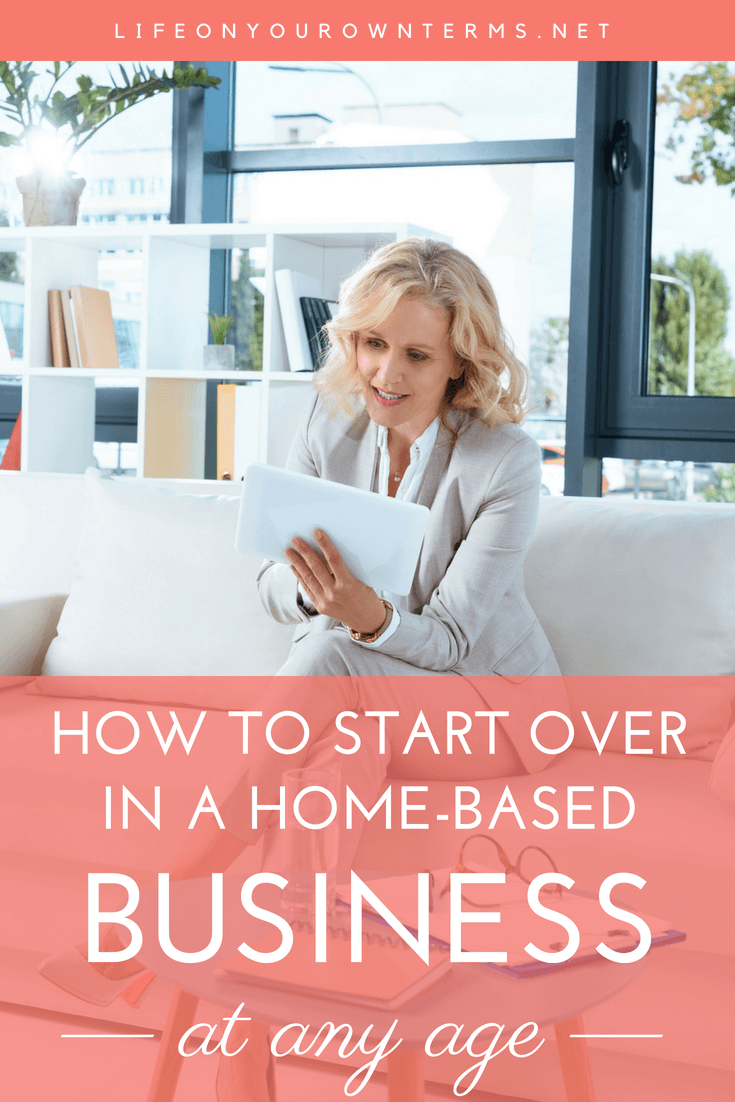 How to start over in a home-based business at any age